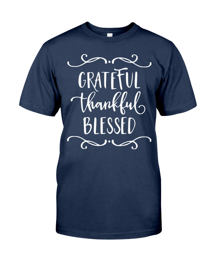 GRATEFUL THANKFUL BLESSED Classic T-Shirt