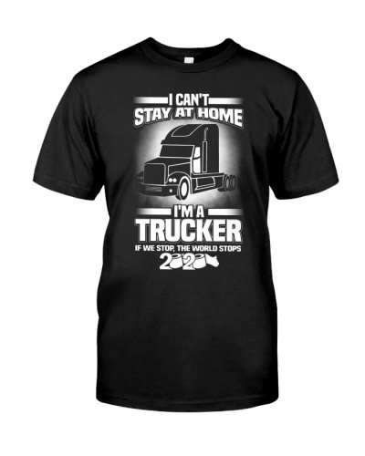 I can't stay at home I'm a Trucker