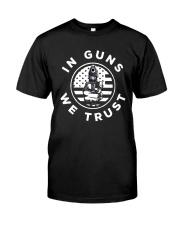 IN GUNS WE TRUST Classic T-Shirt front
