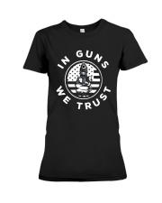 IN GUNS WE TRUST Premium Fit Ladies Tee thumbnail