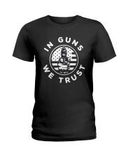 IN GUNS WE TRUST Ladies T-Shirt thumbnail