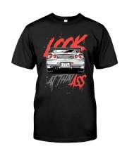 LOOK AT THAT ASS R34 Classic T-Shirt front