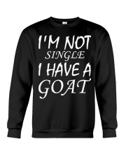 Im Not Single I Have A Goat Goat Shirt Farmer Shir Crewneck Sweatshirt thumbnail
