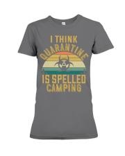 i think quarantine is spelled camping Premium Fit Ladies Tee thumbnail