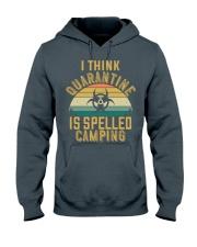 i think quarantine is spelled camping Hooded Sweatshirt thumbnail