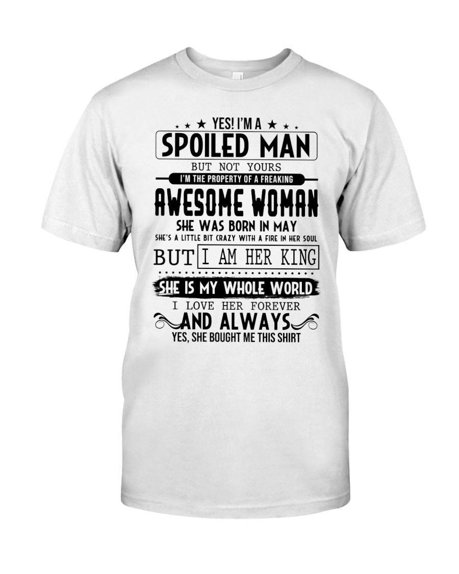 May Spoiled Man Classic T-Shirt