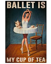 Poster Ballet is my cup of tea 24x36 Poster front