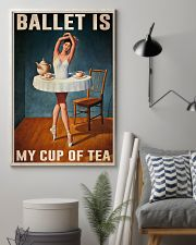 Poster Ballet is my cup of tea 24x36 Poster lifestyle-poster-1