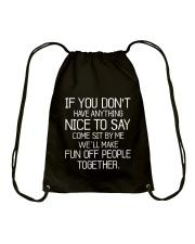 If You Don't Have Anything Drawstring Bag thumbnail