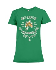 Go luck yourself on Saint Patrick day  Premium Fit Ladies Tee front