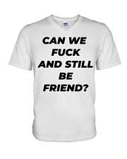 Can we fuck and still be friend V-Neck T-Shirt thumbnail