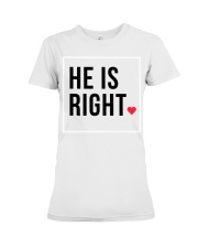 He is right Premium Women Tshirt - Couple Tee Premium Fit Ladies Tee front