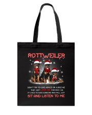 Rottweiler Listen To Me Tote Bag thumbnail