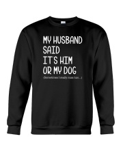 My Husband Or Dog 2109 Crewneck Sweatshirt thumbnail
