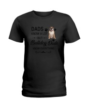 Bulldog Dads Know Everything 1805 Ladies T-Shirt thumbnail