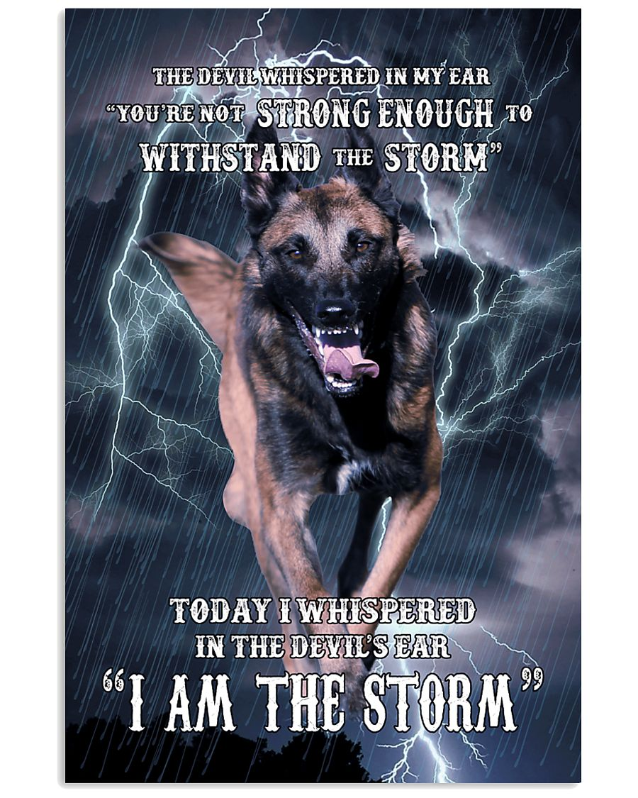 Belgian-Shepherd I am the storm Poster 1503 11x17 Poster