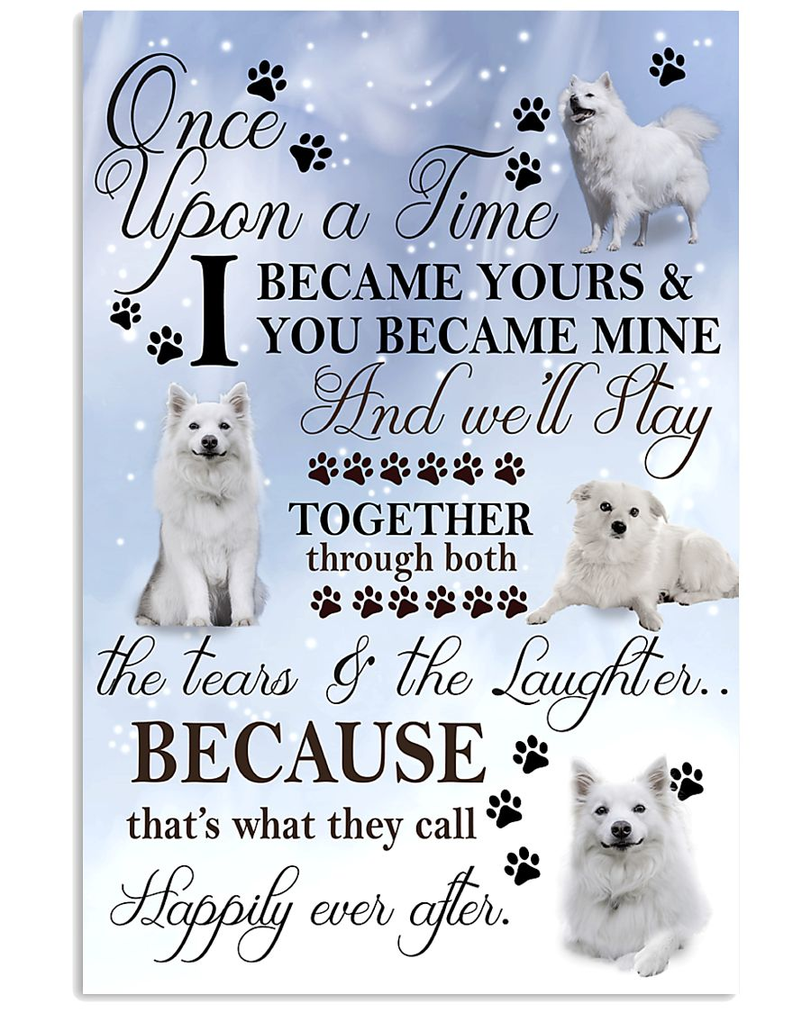 American Eskimo Dog I Became Yours 1001  11x17 Poster