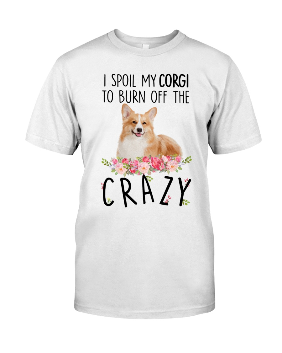 I spoil my Corgi Classic T-Shirt