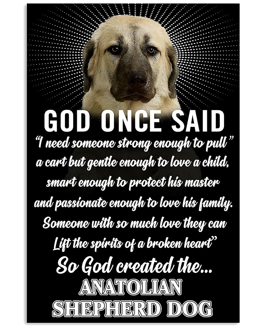 Anatolian Shepherd Dog God Once Said Poster 2901  11x17 Poster