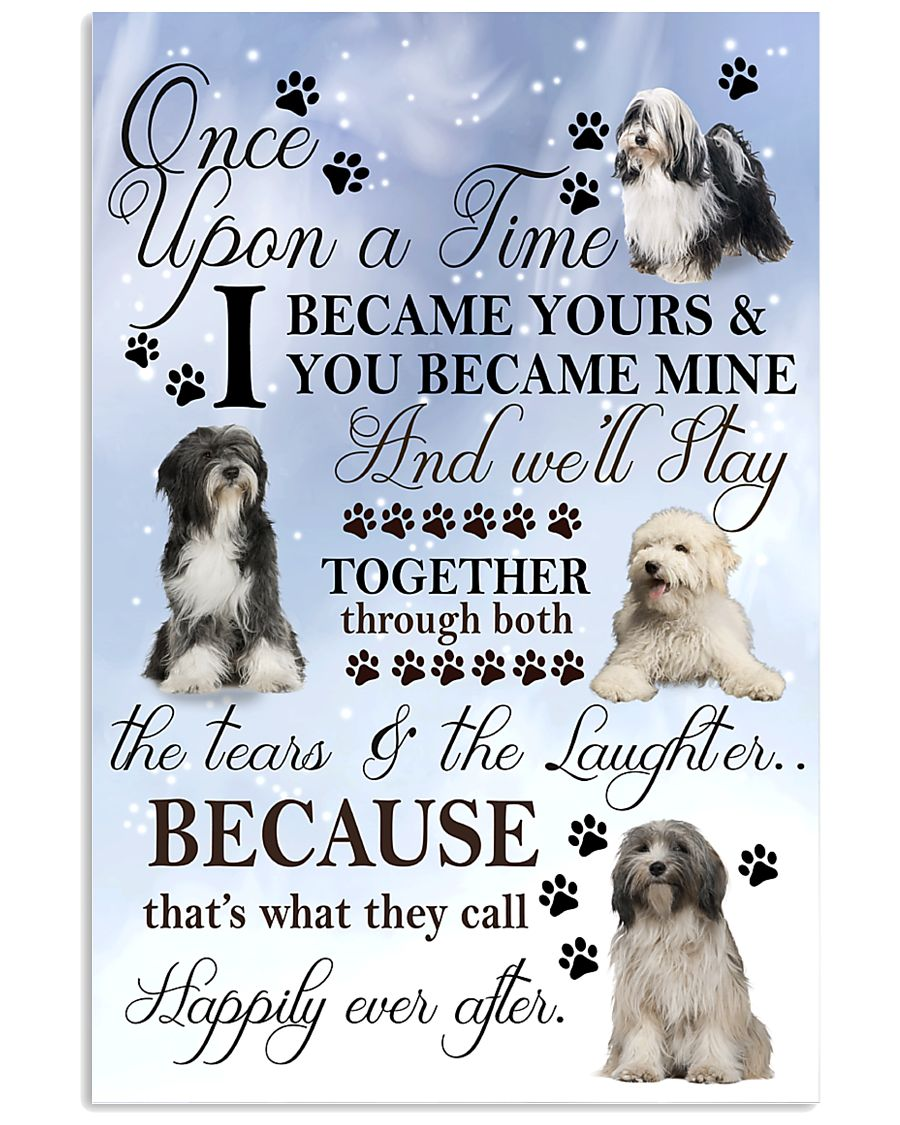 Tibetan-Terrier I Became Yours 1001  11x17 Poster