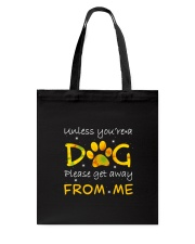 Unless You Are A Dog Tote Bag thumbnail