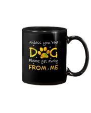 Unless You Are A Dog Mug thumbnail