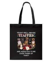 Staffie addicted 0810 Tote Bag thumbnail