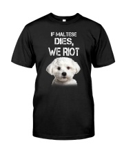 Maltese We riot 150319 Classic T-Shirt front