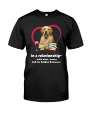 In A Relationship Golden Retriever  Classic T-Shirt front
