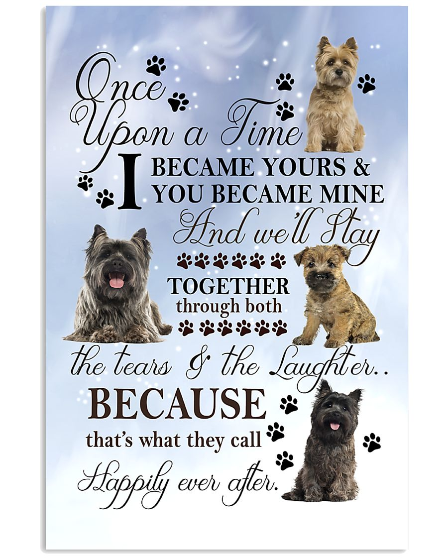 Cairn Terrier Became Mine 11x17 Poster