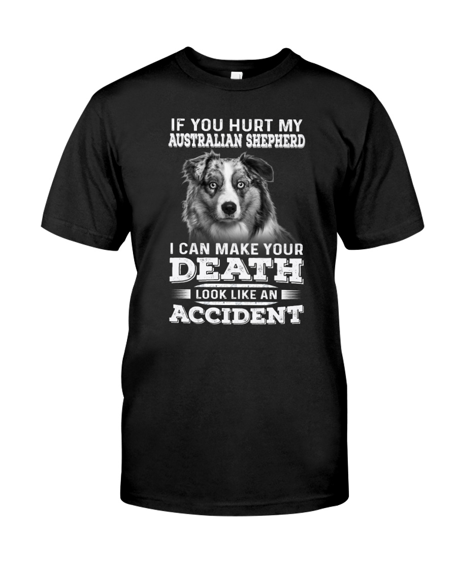 Australian Shepherd Hurt My Dog 1503 Classic T-Shirt