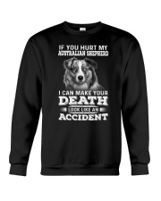 Australian Shepherd Hurt My Dog 1503 Crewneck Sweatshirt thumbnail