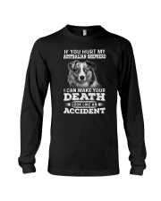 Australian Shepherd Hurt My Dog 1503 Long Sleeve Tee thumbnail