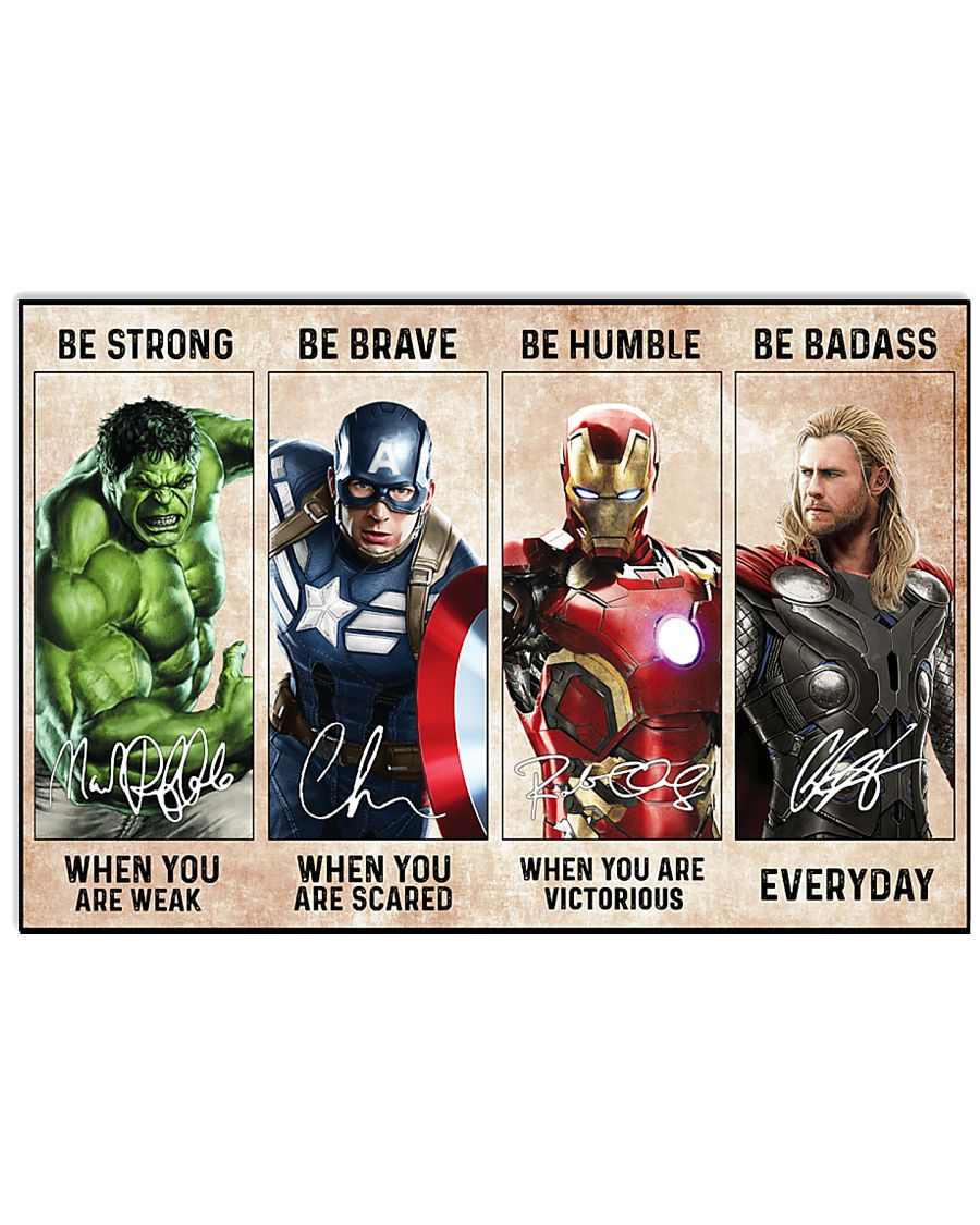Marvel Avengers hero be strong be brave be human be badass poster