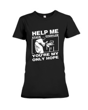 Help Me Stack Overflow You are My Only Hope Premium Fit Ladies Tee thumbnail