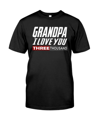 I Love You Grandpa 3000 Tshirt Dad Three Father's