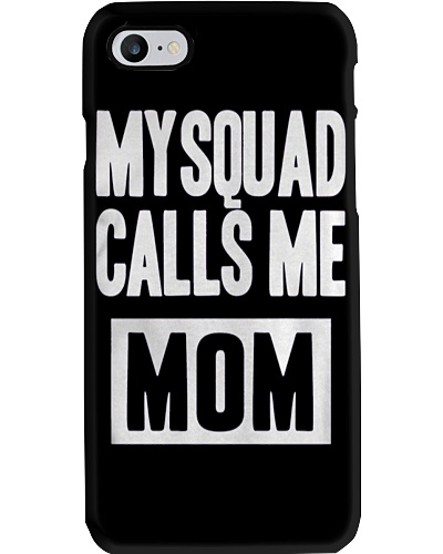 My Squad Called me Mom - Great Mothers Day Gift