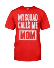 My Squad Called me Mom - Great Mothers Day Gift Classic T-Shirt thumbnail