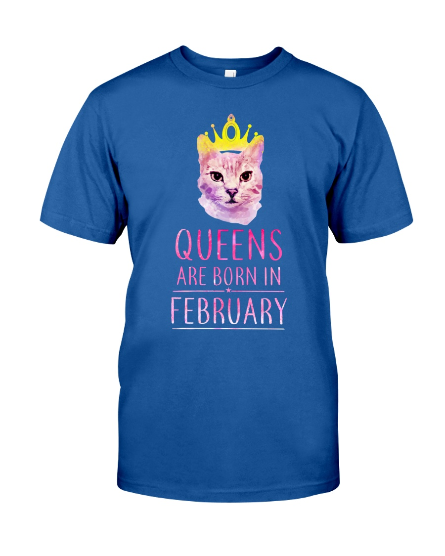 February Queens Cat Are Born In  Classic T-Shirt