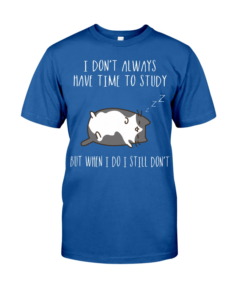 Cat Lazy Shirt I Do Not Always Have Time Study  Classic T-Shirt