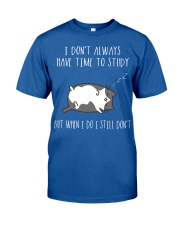 Cat Lazy Shirt I Do Not Always Have Time Study  Classic T-Shirt front
