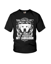 Dog Labrador T-shirts Three Things You Don't Mess Youth T-Shirt thumbnail