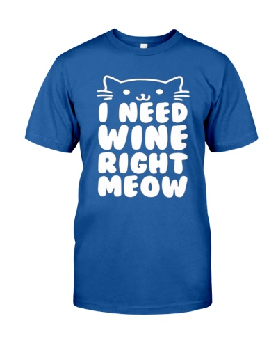 I NEED WINE RIGHT MEOW Cat Wine