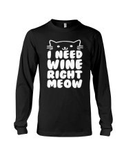 I NEED WINE RIGHT MEOW Cat Wine Long Sleeve Tee tile