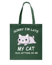 I Am Late My Cat Was Sitting On Me Cat Tote Bag thumbnail