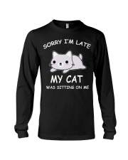 I Am Late My Cat Was Sitting On Me Cat Long Sleeve Tee thumbnail