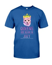 July Queens Cat Are Born In  Classic T-Shirt front