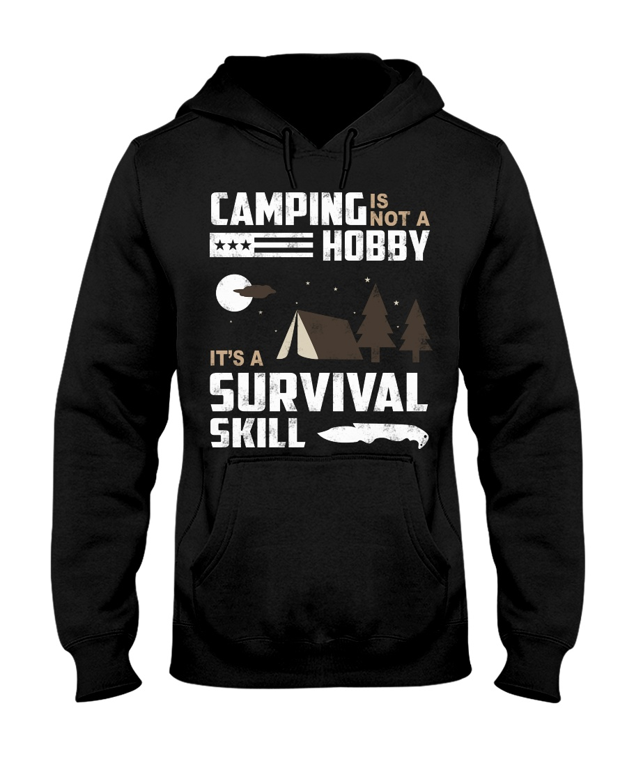 Camping - Camping Is Survival Skill Hooded Sweatshirt