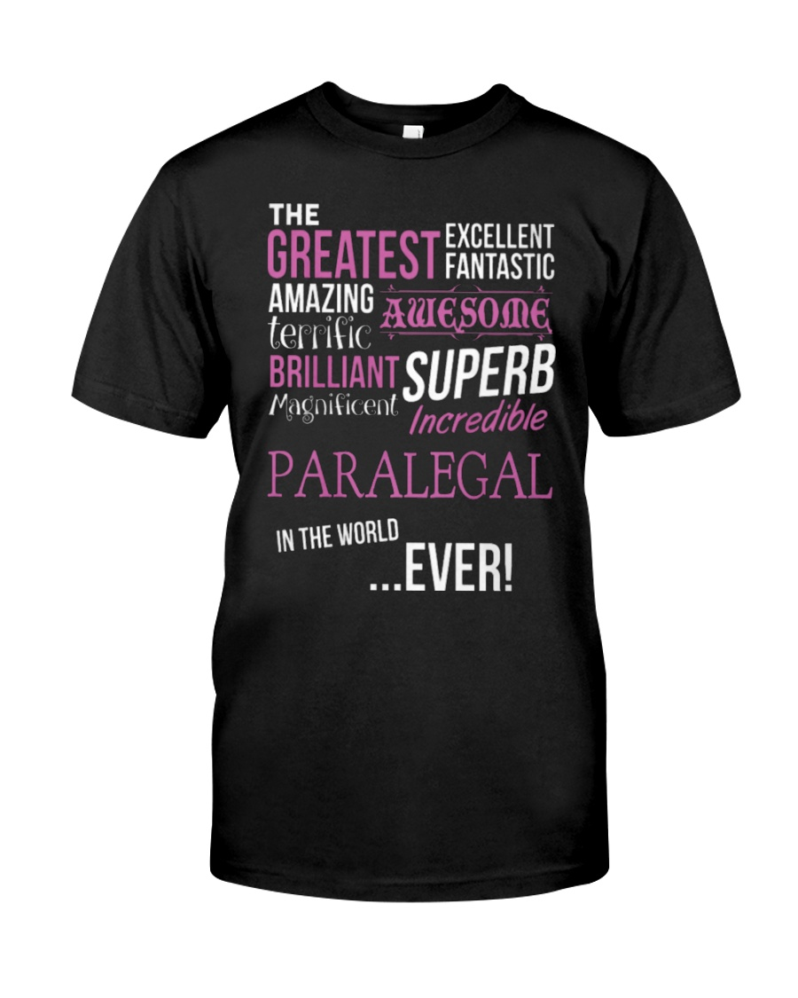 THE GREATEST EXCELLENT PARALEGAL Classic T-Shirt