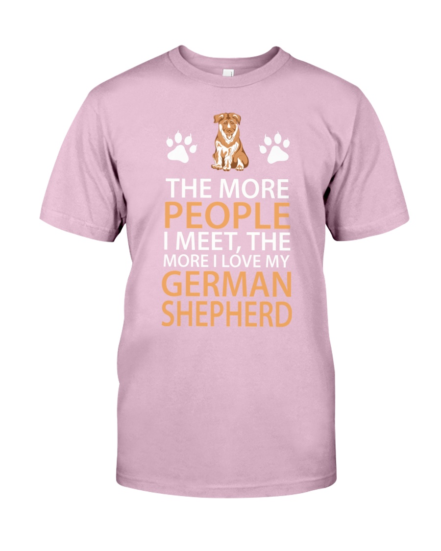 The More People I Meet The More I Love My German S Classic T-Shirt